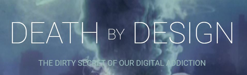 """logo for film """"Death by Design"""" showing a soldering iron and smoke on a circuit board, with the film's name and tag line """"The dirty secret of our digital addiction."""""""
