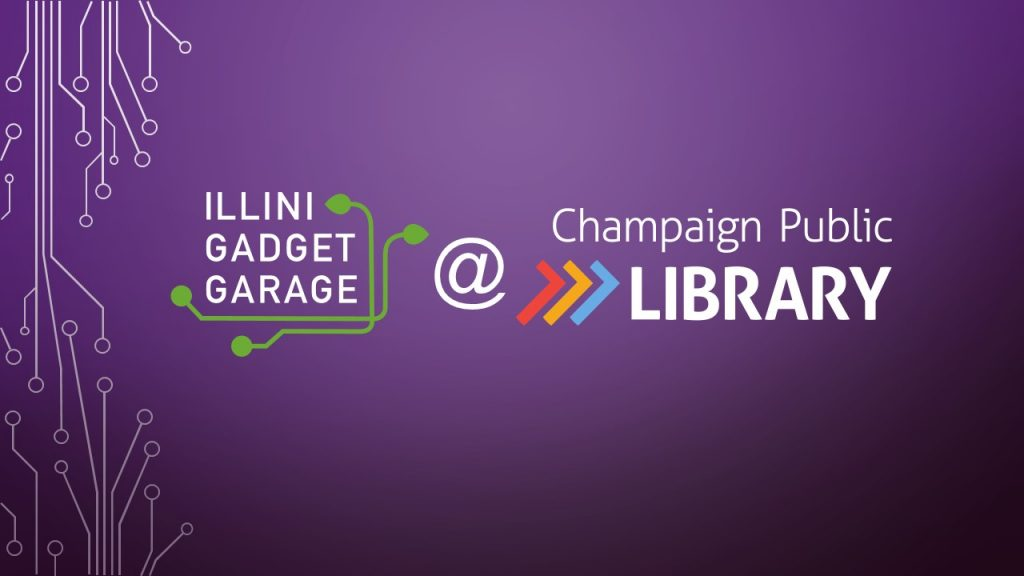 Image with circuit pattern in background saying Illini Gadget Garage at Champaign Public Library