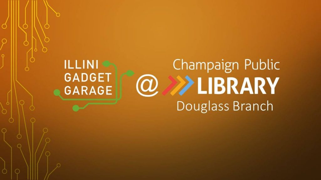 Image with circuit pattern, saying Illini Gadget Garage at Champaign Public Library Douglass Branch